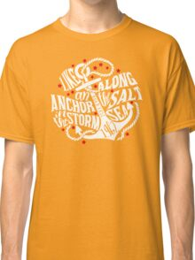 Like an Anchor In The Storm Classic T-Shirt