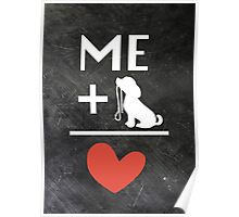 Me + Puppy = Love Poster