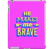 He Makes Me Brave iPad Case/Skin