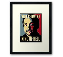 Vote Crowley - KING OF HELL Framed Print