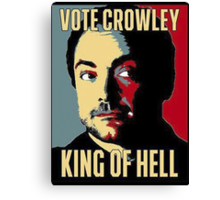 Vote Crowley - KING OF HELL Canvas Print