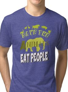 Save The Animals EAT PEOPLE Tri-blend T-Shirt