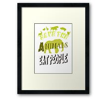 Save The Animals EAT PEOPLE Framed Print
