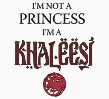I'm not a Princess, I'm a Khaleesi by Arrow310