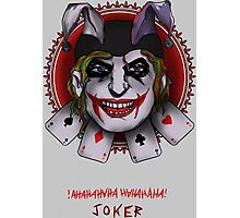 !AHAHAHAHAH! Joker! Photographic Print