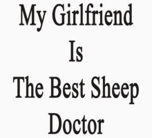 My Girlfriend Is The Best Sheep Doctor  by supernova23