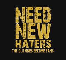 Ibra Need New Haters Unisex T-Shirt