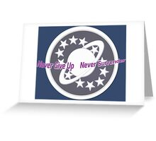 Never Give Up Never Surrender Greeting Card