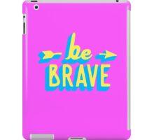 Be Brave iPad Case/Skin