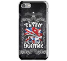 10th is the best doctor typograph iPhone Case/Skin