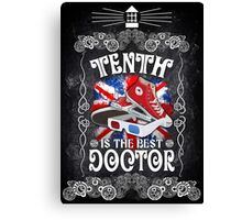 10th is the best doctor typograph Canvas Print