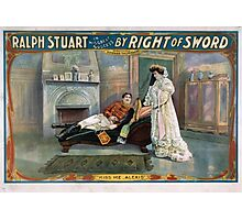Performing Arts Posters Ralph Stuart in his great success By right of sword 0030 Photographic Print