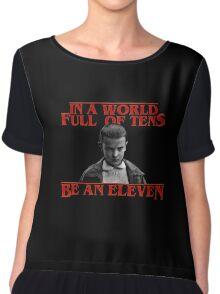 Be an Eleven - Stranger Things Chiffon Top
