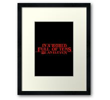 Be an Eleven - Stranger Things (Text) Framed Print