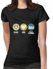 Peace Love Urban Planning Womens Fitted T-Shirt