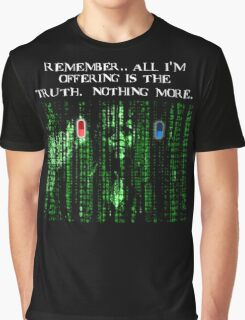 the blue pill .. or the red pill. It's your choice Graphic T-Shirt