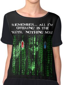 the blue pill .. or the red pill. It's your choice Women's Chiffon Top