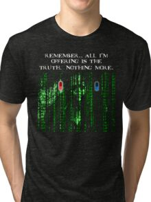 the blue pill .. or the red pill. It's your choice Tri-blend T-Shirt