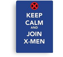 KEEP CALM AND JOIN X-MEN Canvas Print