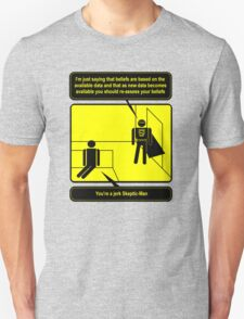 Nobody sees me when I am Skeptic-Man T-Shirt