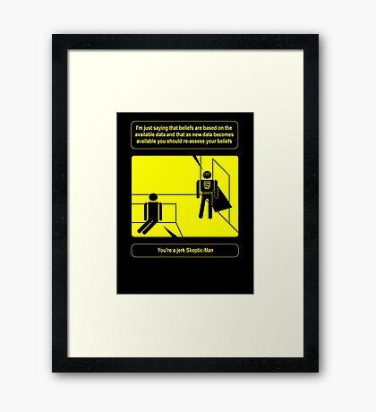 Nobody sees me when I am Skeptic-Man Framed Print