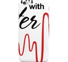 I'm with her iPhone Case/Skin