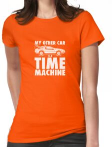 My Other Car Is A Time Machine Retro 80s Funny Logo Womens Fitted T-Shirt