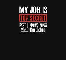 My Job Is Top Secret Funny Unisex T-Shirt