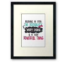 """believing in even the possibility of a happy ending is a very powerful thing"" / Once Upon A Time Framed Print"