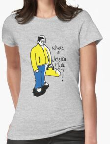 Where is Jessica Hyde? Womens Fitted T-Shirt