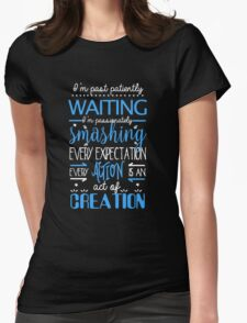 Hamilton Musical Quote. I'm past... Womens Fitted T-Shirt