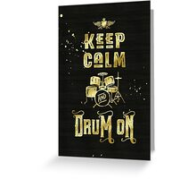 Keep Calm and Drum On Gold Glitter Grunge Greeting Card