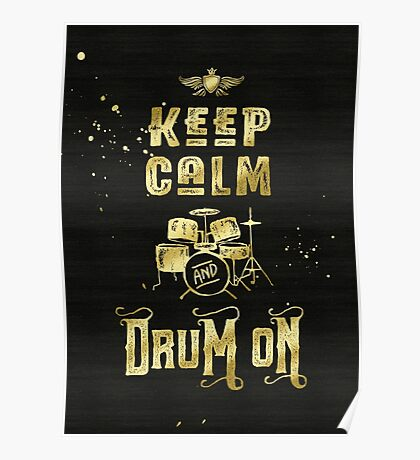 Keep Calm and Drum On Gold Glitter Grunge Poster