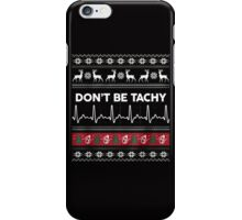 Don't Be Tachy iPhone Case/Skin