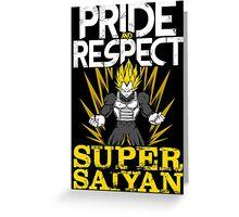 PRIDE AND RESPECT - Vegeta Super Saiyan Greeting Card