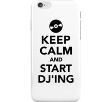 Keep calm and start DJ iPhone Case/Skin