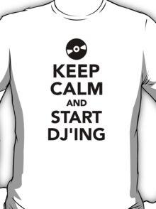 Keep calm and start DJ T-Shirt