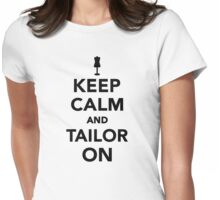 Keep calm and tailor on Womens Fitted T-Shirt