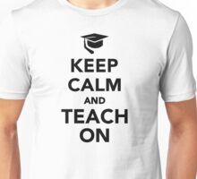 Keep calm and teach on Unisex T-Shirt