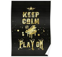 Keep Calm and Play On Gold Piano Grunge Poster