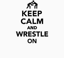 Keep calm and wrestle on Wrestling Unisex T-Shirt