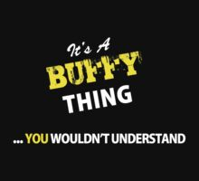 It's a BUFFY thing, you wouldn't understand !! by satro