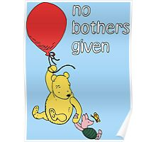 Winnie the Pooh + Piglet - No Bothers Given Poster