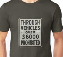 through vehicles prohibited Unisex T-Shirt