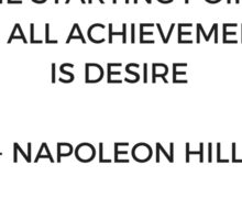 The starting point of all achievement is desire Sticker