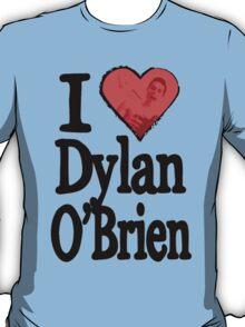 I Love Dylan O'Brien T-Shirt