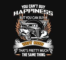 You can't buy Happiness But you can Buy a Hot Rod Unisex T-Shirt