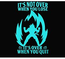 Not Over when You Lose - Over when You Quit Photographic Print