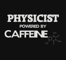Physicist Powerd By Caffeine by Lex Carvalho