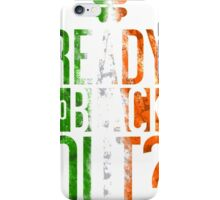 Ready To Black Out iPhone Case/Skin